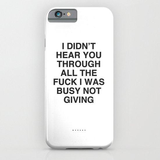 I Didn't Hear You iPhone & iPod Case