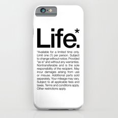Life.* Available For A L… iPhone 6 Slim Case