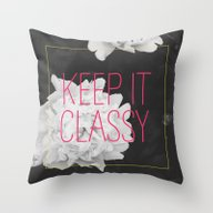 Keep It Classy Throw Pillow