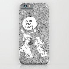GURL... I'M GAY! (Peter Pan) iPhone 6 Slim Case