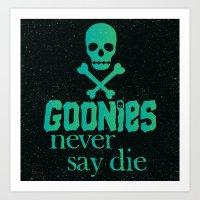 Goonies never say die Art Print