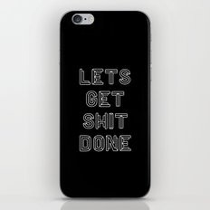 Lets Get Shit Done iPhone & iPod Skin