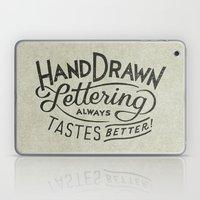 hand drawn lettering ALWAYS tastes better Laptop & iPad Skin