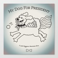 My Dog For President Canvas Print