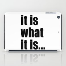 it is what it is (black text) iPad Case