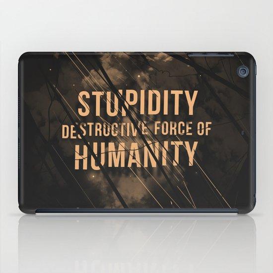 Stupidity iPad Case