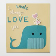I Whale Always Love You Canvas Print