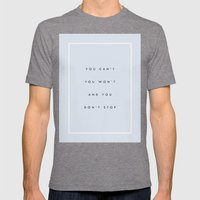 Can't Won't Don't Stop Mens Fitted Tee Tri-Grey SMALL