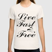 Live Fast & Free Womens Fitted Tee Natural SMALL