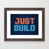 Just Build Framed Art Print
