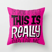 Really Bad for Me Throw Pillow