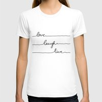 Love Laugh Live Womens Fitted Tee White SMALL