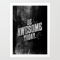 Be Awesome Today Art Print