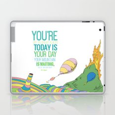 YOUR MOUNTAIN IS WAITING.. DR. SEUSS, OH THE PLACES YOU'LL GO  Laptop & iPad Skin