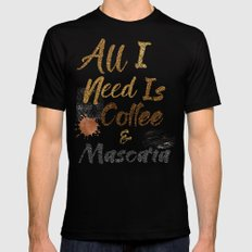 All I Need Is Coffee & Mascara Mens Fitted Tee Black SMALL