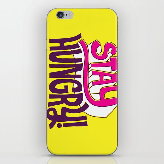 Stay Hungry iPhone & iPod Skin
