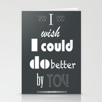 I Wish I Could Do Better By You Stationery Cards