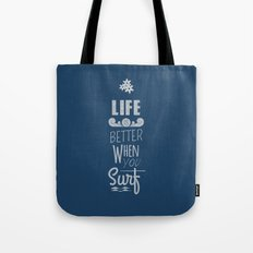 Surf a Better Life Tote Bag