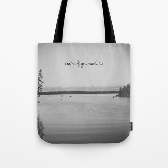 Roam If You Want To Tote Bag