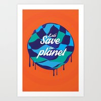 Let's Save The Planet Art Print