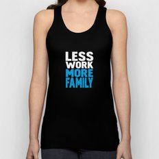 Less work more family Unisex Tank Top