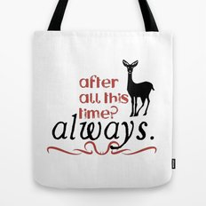 Harry Potter Severus Snape After all this time? - Always. Tote Bag