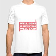 Well Done Is Better Than… Mens Fitted Tee White SMALL