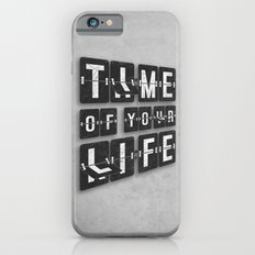 Time of Your Life Slim Case iPhone 6s