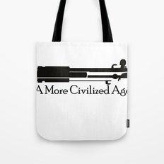 A More Civilized Age Tote Bag