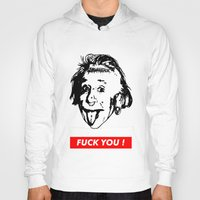 Albert Einstein. Rebel: F**k You! Hoody