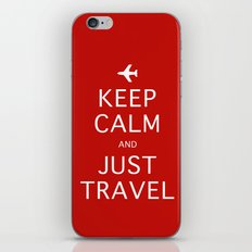 Keep Calm and Just Travel iPhone & iPod Skin
