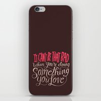 It Can't Be That Bad Whe… iPhone & iPod Skin