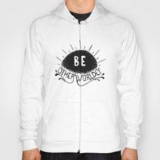 Be Otherworldly (blk) Hoody