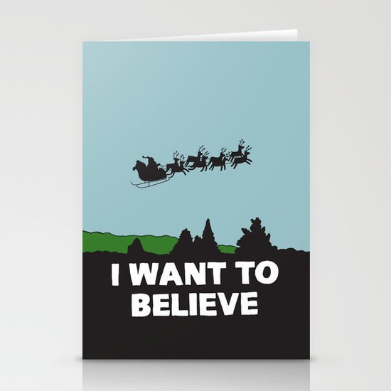 I Want To Believe (in Santa) Stationery Card