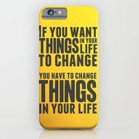 If you want things in your life to change iPhone 6 Slim Case