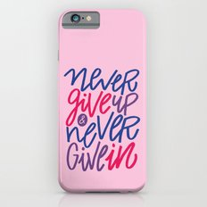 Never Give Up & Never Give In iPhone 6 Slim Case