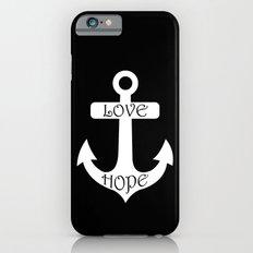Black & White Love Hope Anchor iPhone 6 Slim Case