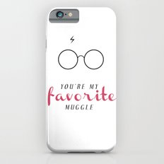 YOU'RE MY FAVORITE MUGGLE! Slim Case iPhone 6s
