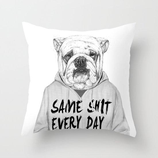 Same shit... Throw Pillow