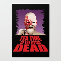 Tea Time Of The Living D… Canvas Print