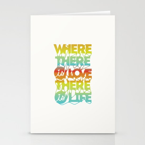 Where There Is Love, There Is Life Stationery Card