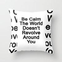 Be Calm Throw Pillow