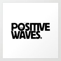 Positive Waves Art Print