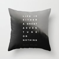 Adventure Or Nothing Throw Pillow