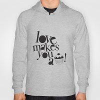 Love makes you a cupcake!  Hoody