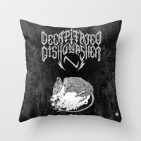 Decapitated By Dishwashe… Throw Pillow