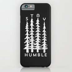 Stay Humble Slim Case iPhone 6s