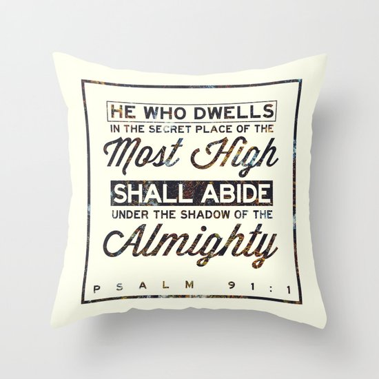 """Psalm 91:1 """"He who dwells in the secret place..."""" Throw Pillow"""