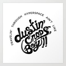 Flyin' Through Hyperspace Ain't Like Dustin' Crops, Boy Art Print