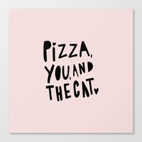 Pizza, you and the cat - pink and black - typography Canvas Print
